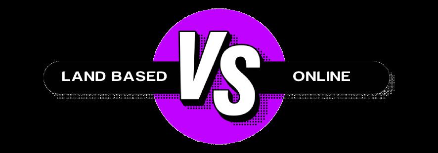 land based casino vs online casino